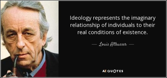 quote-ideology-represents-the-imaginary-relationship-of-individuals-to-their-real-conditions-louis-althusser-65-28-74