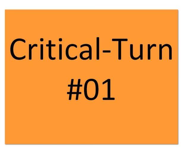 Critical turn 1